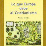 9788472094437 Lo que Europa debe al Cristianismo